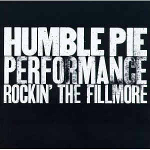 Humble Pie ‎– Performance: Rockin' The Fillmore  [idnr:13986]