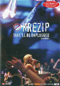 Krezip – That'll Be Unplugged (And More)  [idnr:60085]