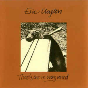 Eric Clapton – There's One In Every Crowd [idnr:13648]