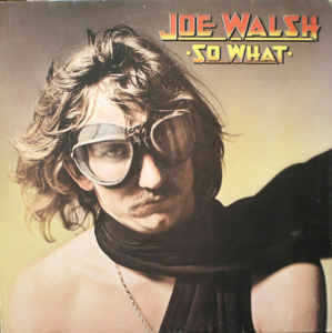 Joe Walsh ‎– So What [idnr:07812]
