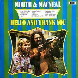 Mouth & MacNeal – Hello And Thank You [idnr:09312]
