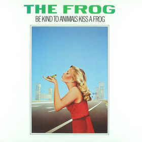 Frog, The ‎– Be Kind To Animals Kiss A Frog  [idnr:14242]
