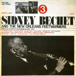 Sidney Bechet And The New Orleans Feetwarmers [idnr:07760]