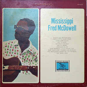 Mississippi Fred McDowell ‎– Mississippi Fred McDowell  [idnr:12484]