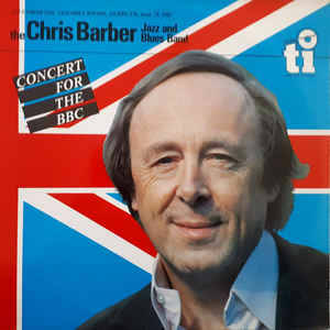 Chris Barber Jazz And Blues Band – Concert For The BBC [idnr:09050]