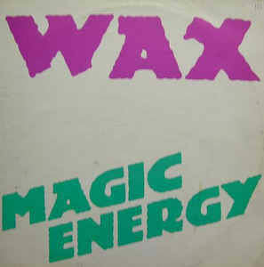Wax ‎– Magic Energy  [idnr:12010]