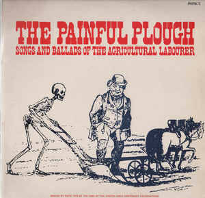Painful Plough, The - Songs And Ballads Of....  [idnr:11635]