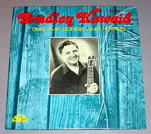 Bradley Kincaid – Old-Time Songs And Hymns Vol 1 [idnr:13629]