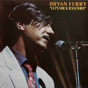 Bryan Ferry – Let's Stick Together [idnr:13468]