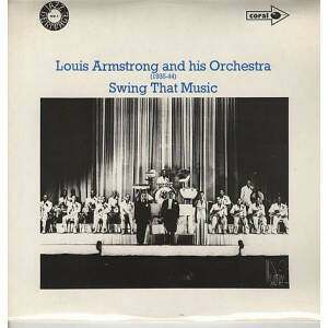Louis Armstrong And His Orchestra ‎– (1935-44) - Swing That Music  [idnr:13158]