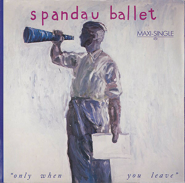 Spandau Ballet – Only When You Leave  [idnr:13189]