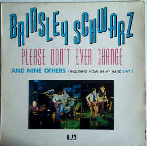 Brinsley Schwarz – Please Don't Ever Change (And Nine Others)  [idnr:14283]