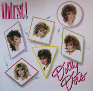 Dolly Dots ‎– Thirst!  [idnr:10339]