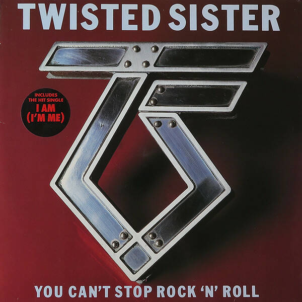 Twisted Sister – You Can't Stop Rock 'N' Roll   [idnr:13404]