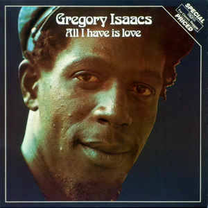 Gregory Isaacs – All I Have Is Love  [idnr:12692]