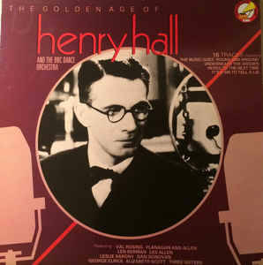 Henry Hall – The Golden Age Of Henry Hall [idnr:08150]