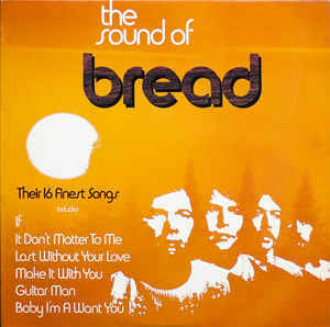 Bread – The Sound Of Bread- Their 16 Finest Songs  [idnr:14315]