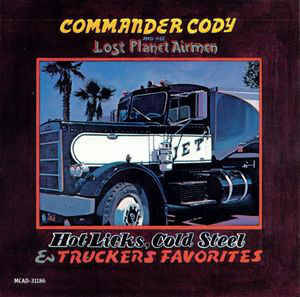 Commander Cody And His Lost Planet Airmen – Hot Licks, Cold Steel & Truckers Favorites  [idnr:12641]