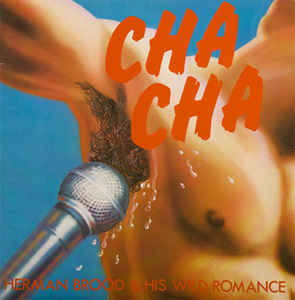 Herman Brood & His Wild Romance ‎– Cha Cha [idnr:13754]