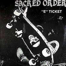 "Sacred Order - ""E"" Ticket"