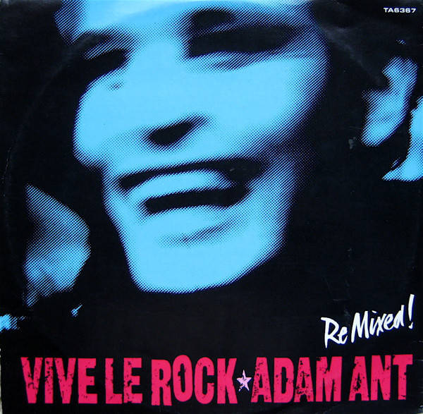 Adam Ant ‎– Vive Le Rock (Re Mixed!)