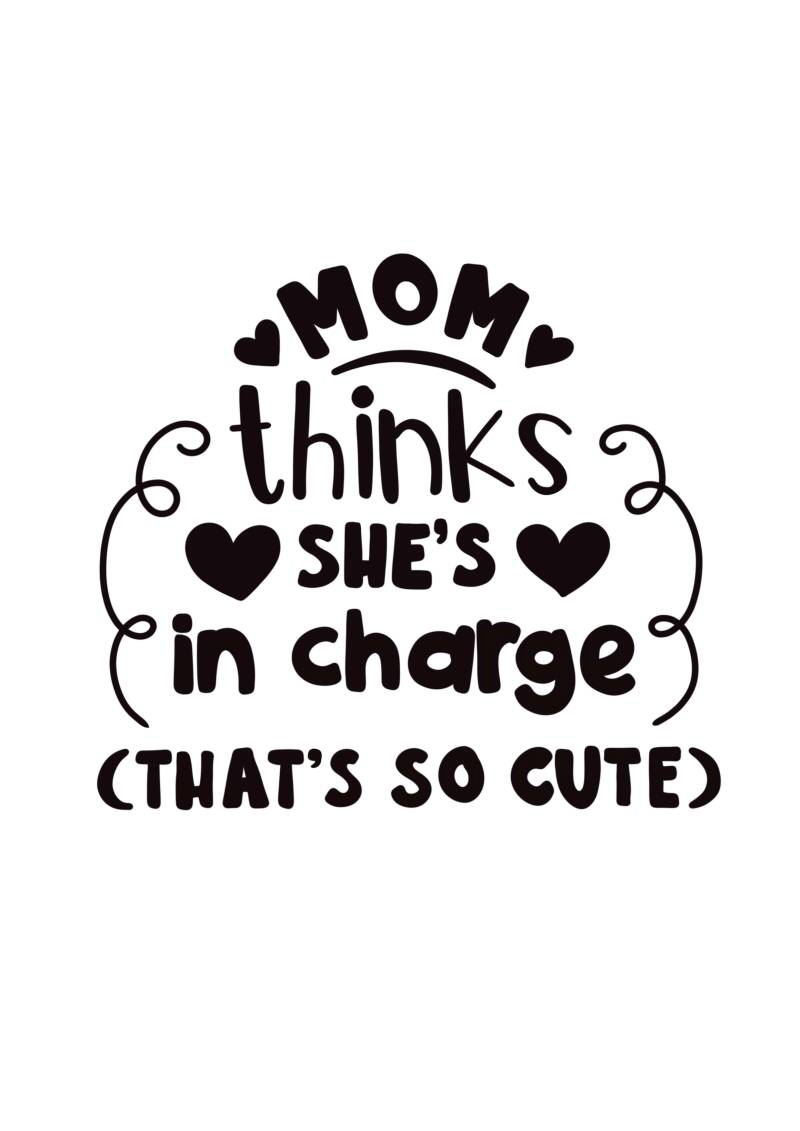 Mom thinks she is in charge