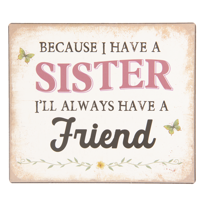Because i have a sister ……..