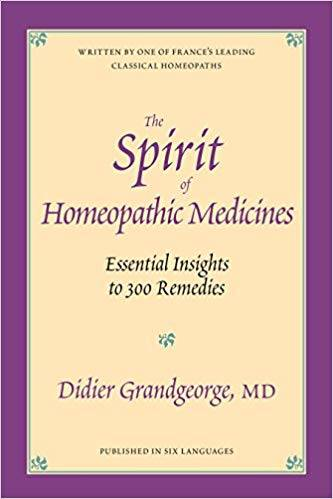 Grandgeorge D.: The Spirit of Homeopathic Medicines: Essential Insights to 300 Remedies (English)