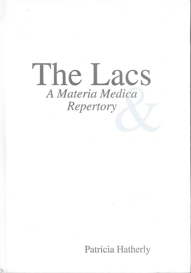 Hatherley, P.: The Lacs – Materia medica and repertory