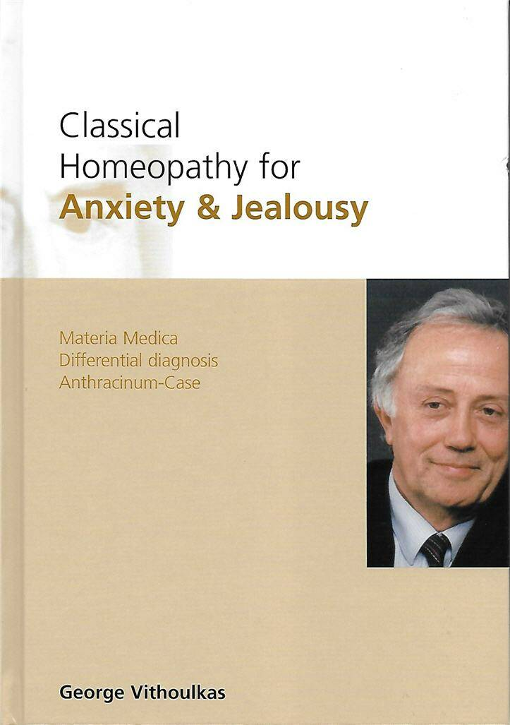 Vithoulkas G.: Classical homeopathy for Anxiety and Jealousy