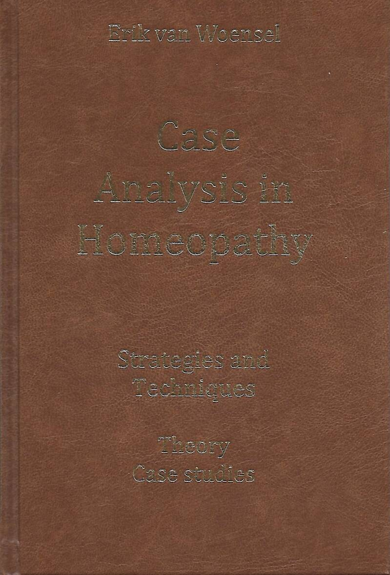 Woensel E. van: Case analysis in homeopathy (Theoretical part only)