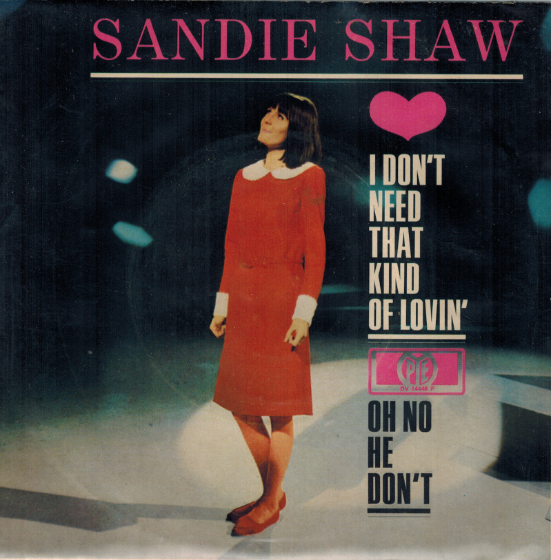 Sandie Shaw | Single | I don't need that kind of lovin', Oh no he don't