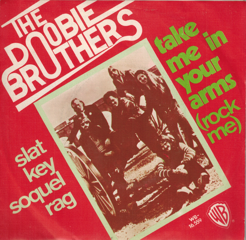 The Doobie Brothers | Single | Slat key soquel rag, Take me in your arms