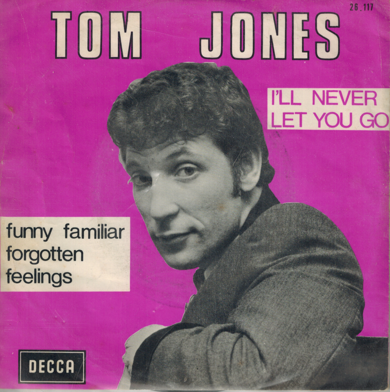 Tom Jones | Single | I'll never let you go, Funny familiar forgotten feelings