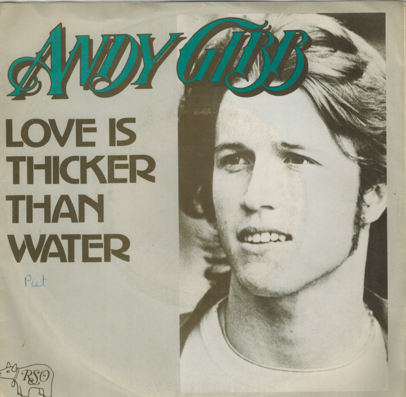Andy Gibb | Single | Love is thicker than water, Words and music