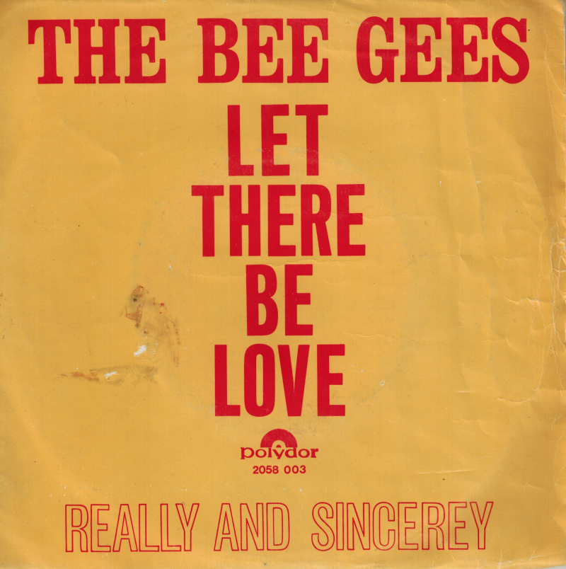 The Bee Gees | Single | Let there be love, Really and sincerey