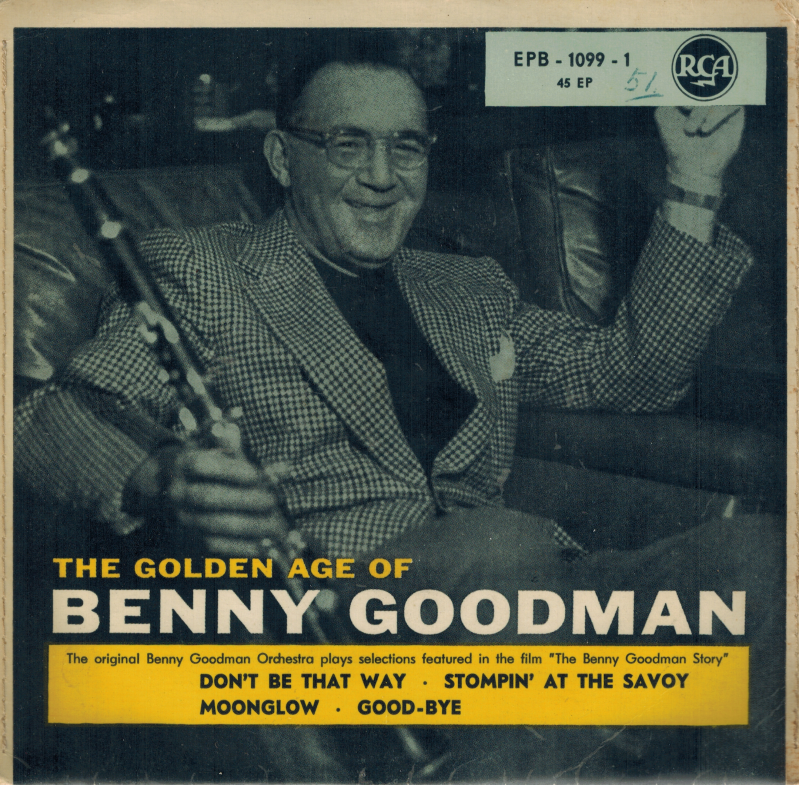 Benny Goodman | Single | Don't be that way, Stompin' at the Savoy, Moonglow, Goodbye