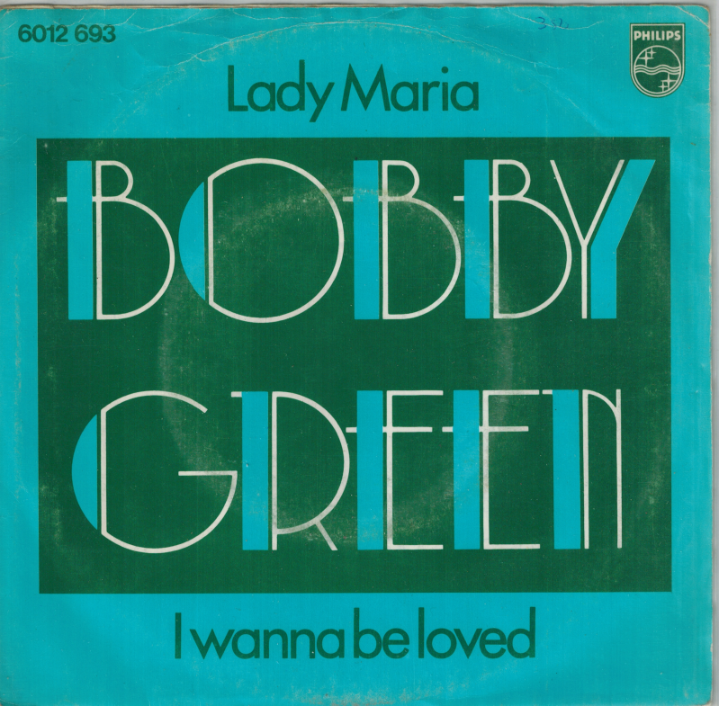 Bobby Green | Single | Lady Maria, I wanna be loved