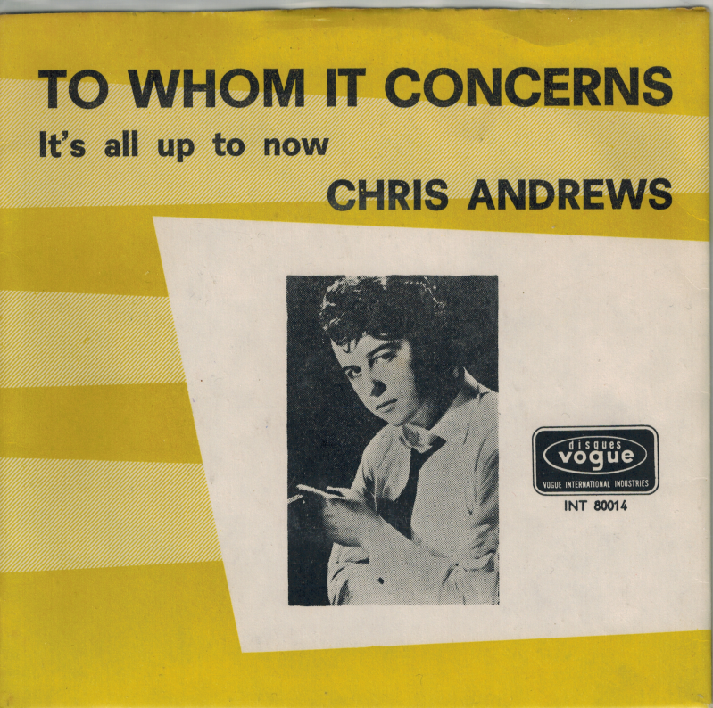 Chris Andrews | Single | To whom it concerns, It's all up to now
