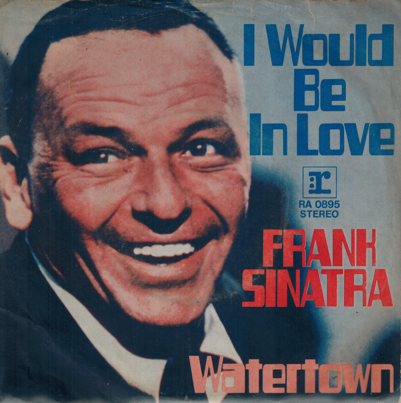 Frank Sinatra | Single | I would be in love, Watertown