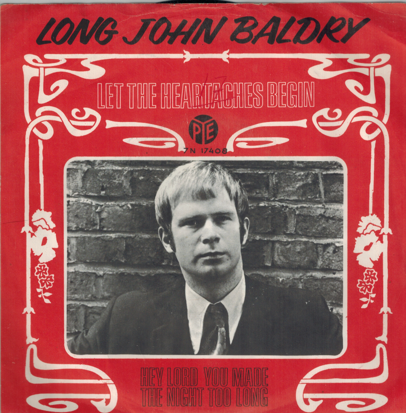 Long John Baldry | Single | Let the heartaches begin, Hey lord you made the night too long