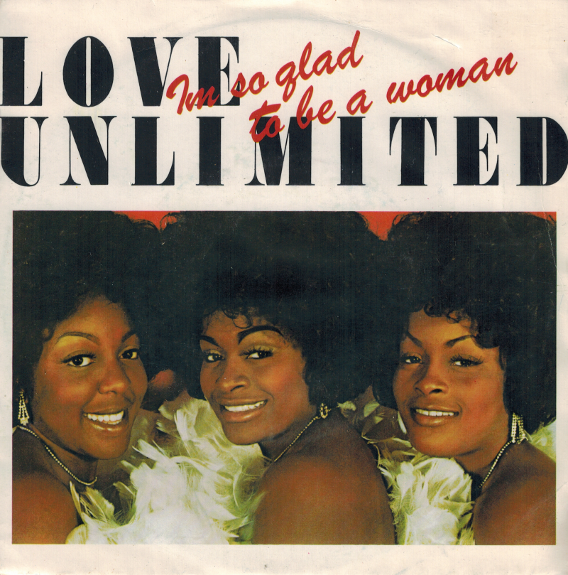 Love Unlimited | Single | I'm so glad that i'm a woman, I'm his woman