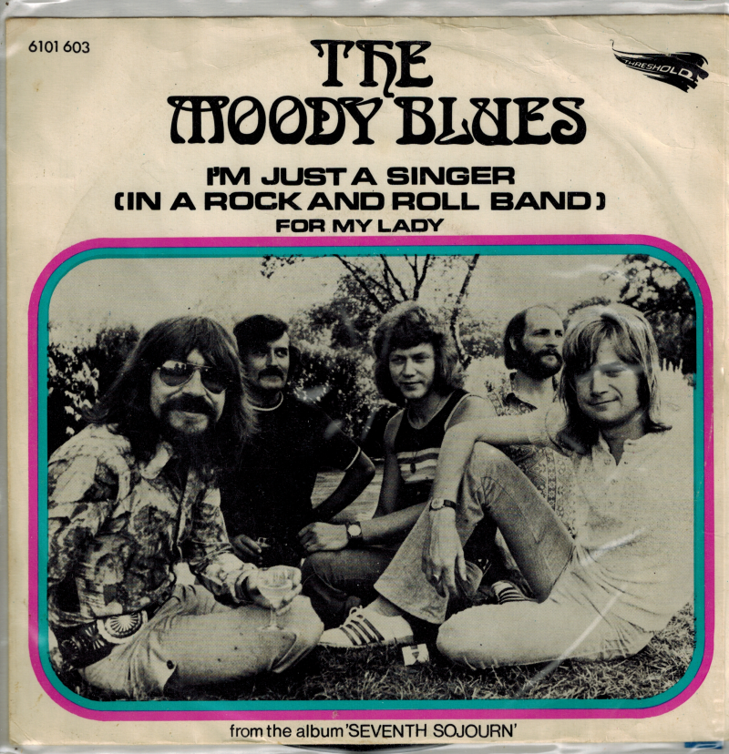The Moody Blues | Single | I'm just a singer ( in a Rock and Roll band), For my lady