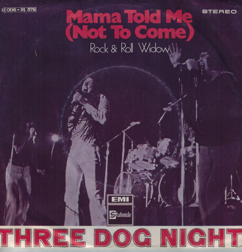 Three dog night | Single | Mama told me (not to come), Rock & Roll widow