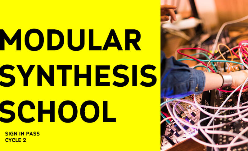 MODULAR SYNTHESIS SCHOOL SIGN IN PASS CYCLE 2