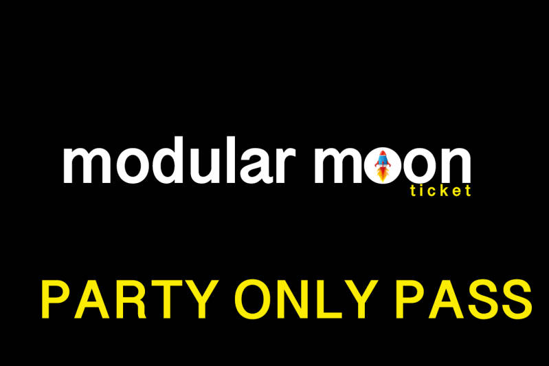 MODULAR MOON HAPPY BIRTHDAY EVENT PARTY ONLY PASS