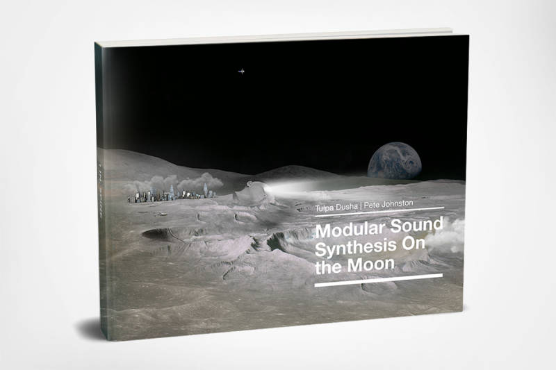 Modular Sound Synthesis On The Moon | The Book PRE-ORDER