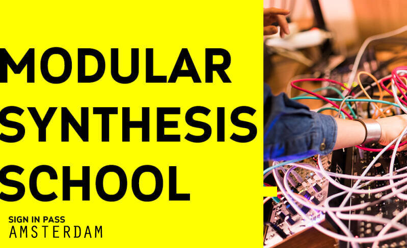 MODULAR SYNTHESIS SCHOOL AMSTERDAM SIGN IN PASS | CYCLE 2