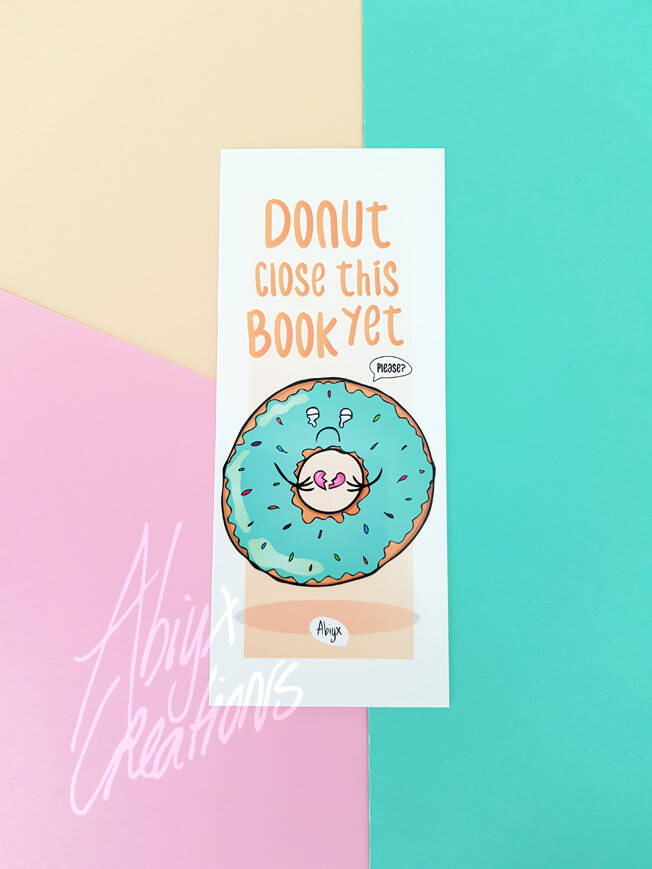 Donut close this book yet... please? Bookmark