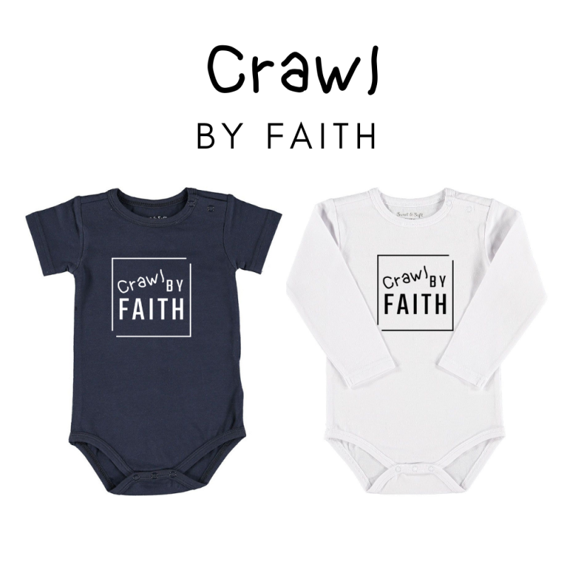 Crawl By Faith // Baby Onesies  // Organic Cotton